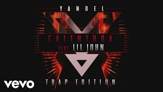Yandel - Calentura Trap Edition (Cover Audio) ft. Lil Jon