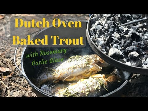 Dutch Oven Baked Trout with Rosemary Garlic Glaze