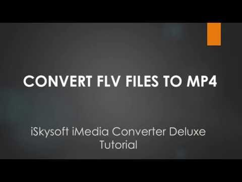 iSkysoft iMedia Converter Deluxe- How to Convert FLV to MP4 on Mac
