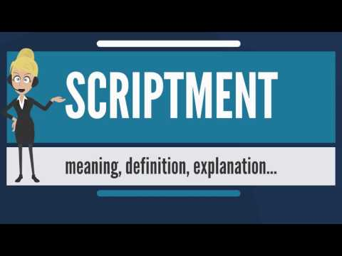 What is SCRIPTMENT? What does SCRIPTMENT mean? SCRIPTMENT meaning, definition & explanation