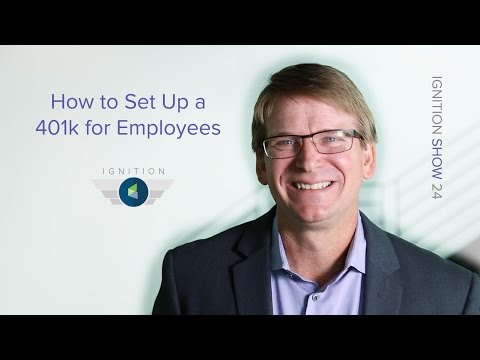 Ignition Ep. 25 - How to Set Up a 401k for Employees