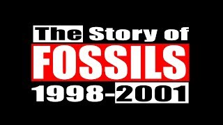 The Story of Fossils 1998-2001 | Official Documentation 2017 | copyright Fossils 2017