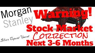 Download Warning! Stock Market Correction Within The Next 3 Months - Morgan Stanley Video