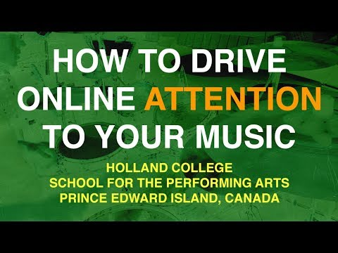HOW TO DRIVE ONLINE ATTENTION TO YOUR MUSIC | University Talks