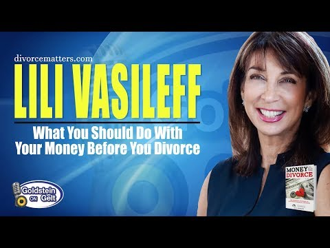Lili Vasileff - What You Should Do With Your Money Before You Divorce
