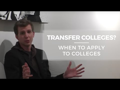 Transfer colleges? When to apply to colleges?