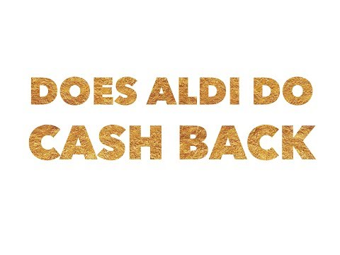 Does aldi do cash back when you make a purchase?