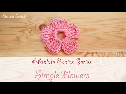 Absolute Beginner Series: How to Crochet a Simple Flower