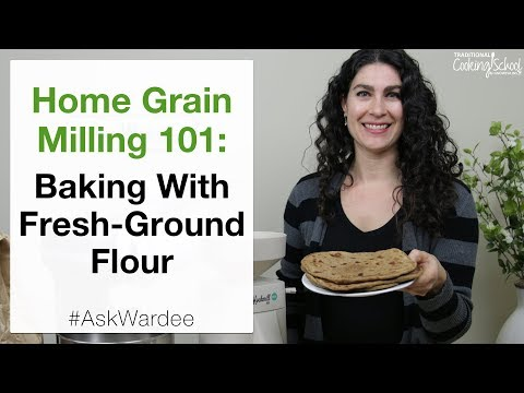Home Grain Milling 101: Baking With Fresh Ground Flours | #AskWardee 099