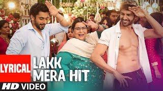 Lakk Mera Hit With Lyrics | Sonu Ke Titu Ki Sweety | Sukriti Kakar, Mannat Noor & Rochak Kohli