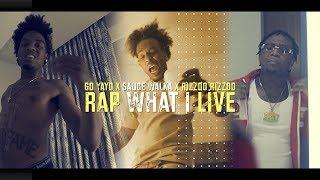 Go Yayo x Sauce Walka x Rizzoo Rizzoo - Rap What I Live (Music Video) Shot By: @HalfpintFilmz