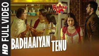 Full Song: Badhaaiyan Tenu  | Badhaai Ho | Ayushmann Khurrana, Sanya Malhotra | Tanishk Bagchi