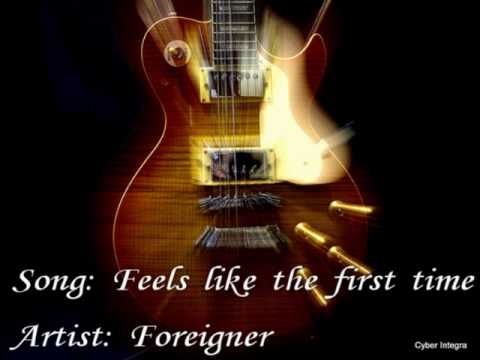 Foreigner, Feels like the first time with lyrics