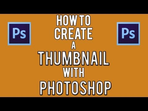 How to Create a Thumbnail with Photoshop