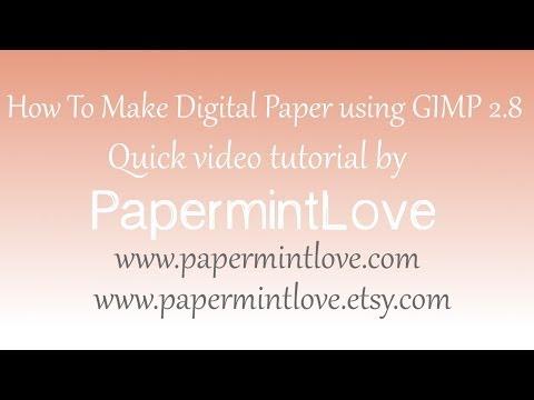 How To Make Digital Paper using GIMP 2.8