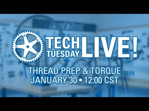 Tech Tuesday LIVE: Thread Prep & Torque - Tech Tuesday #98
