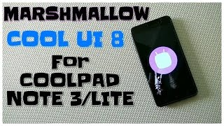 Marshmallow/Cool UI 8 Update for Coolpad Note 3/ Lite with VoLTE JIO Support