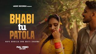 Bhabhi Tu Patola   Priya Chaudhary   Rahul Mirzapuriya   Official Video 2018