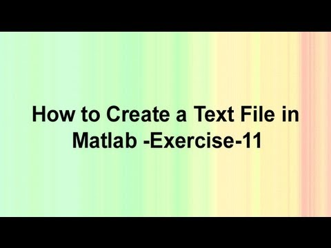 How to Create a Text File in Matlab -Exercise 11