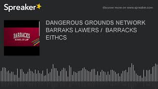 BARRAKS LAWERS /  BARRACKS EITHCS (part 6 of 7)