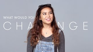100 People Tell Us What They Would Change About Themselves
