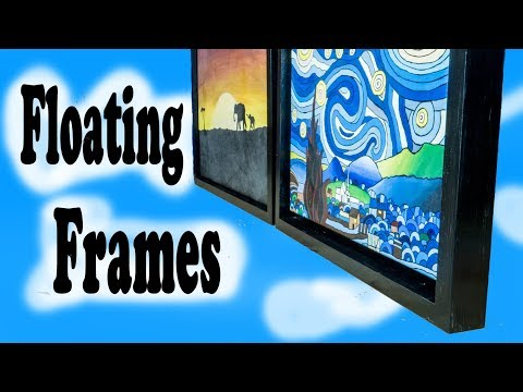Floating Frames - Building Display Frames for Paintings on Canvas !