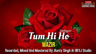 Wazir - Tum Hi Ho [Unplugged] (2021 Bollywood Cover)