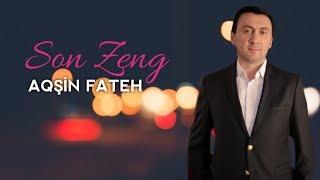 Aqsin Fateh - Son Zeng (Yeni Klip 2019)