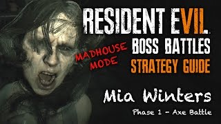 Resident Evil 7 Mia Boss Walkthrough - How To Beat Mia With The Axe | Madhouse Mode/No Damage