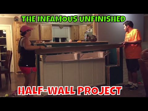 The infamous Unfinished Half-Wall Project
