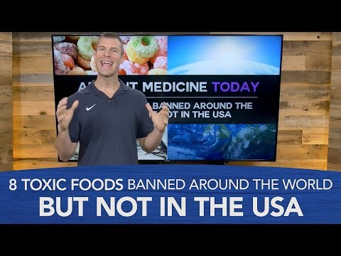 8 Toxic Foods Banned Around the World But Not in the USA