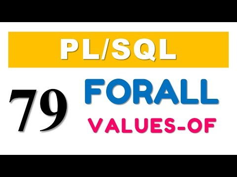 PL/SQL tutorial 79: PL/SQL FORALL statement with VALUES OF clause in Oracle Database