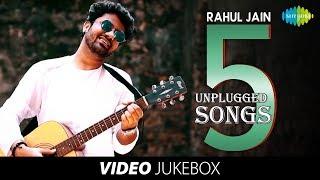 Best Of Rahul Jain - 5 Unplugged Songs | Video Jukebox| Ek Pyar Ka Nagma| Tujhse Naraz Nahin Zindagi