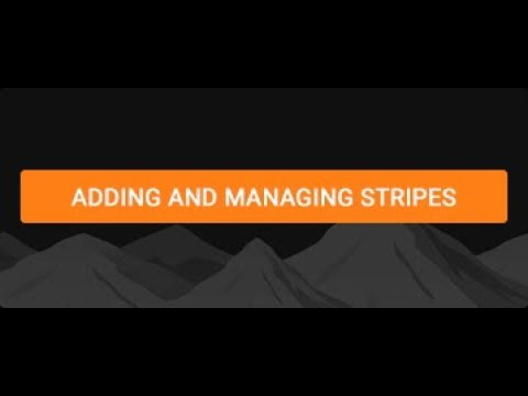 Adding and Managing Stripes