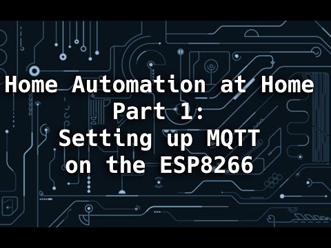 Home Automation at Home Part 1: ESP8266 & MQTT