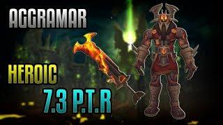Aggramar Heroic - Enhancement Pov 7.3 Ptr