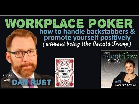 Ep035: Workplace Poker – how to handle backstabbers and promote yourself positively (without...