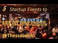 Download  5 Startup Events @thessaloniki | May, 2017  MP3,3GP,MP4