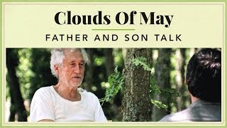 Clouds of May - Father and Son Talk