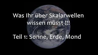 Was Ihr über Skalarwellen wissen müsst - Teil 1: Sonne, Erde, Mond