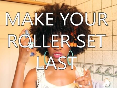 Natural Hair Tutorial : Making Your Roller Set Last/Natural Hairstyles