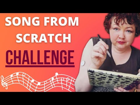 Songwriting: The Song from Scratch Challenge