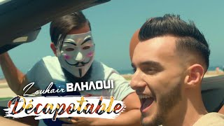 Zouhair Bahaoui - DÉCAPOTABLE (EXCLUSIVE Music Video) | (زهير البهاوي - دكابوطابل (فيديو كليب حصري
