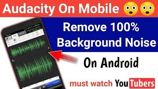 How to Remove Background Noise in android - Audacity for