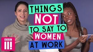 Things Not To Say To Women At Work