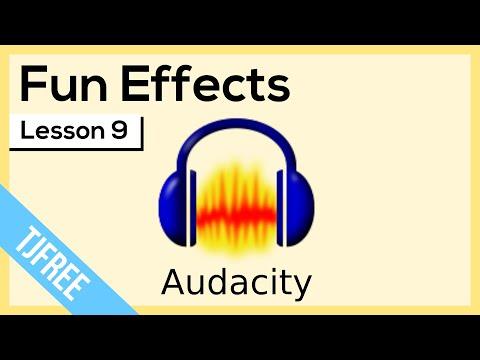 Audacity Lesson 9 - Fun Effects