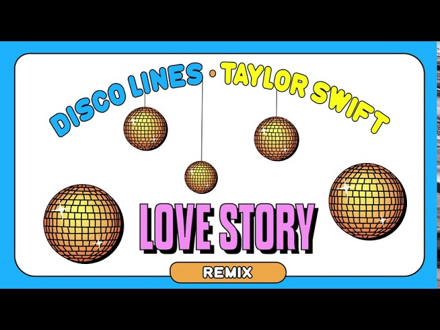 Taylor Swift - Love Story (Original Disco Lines Remix)