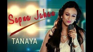 Sapna Jahan -- Unplugged Cover| Tanaya Banerjee | Brothers