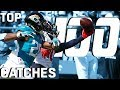Top 100 Catches Of The 2018 Season NFL Highlights