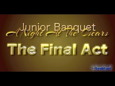 Junior Banquet: The Final Act